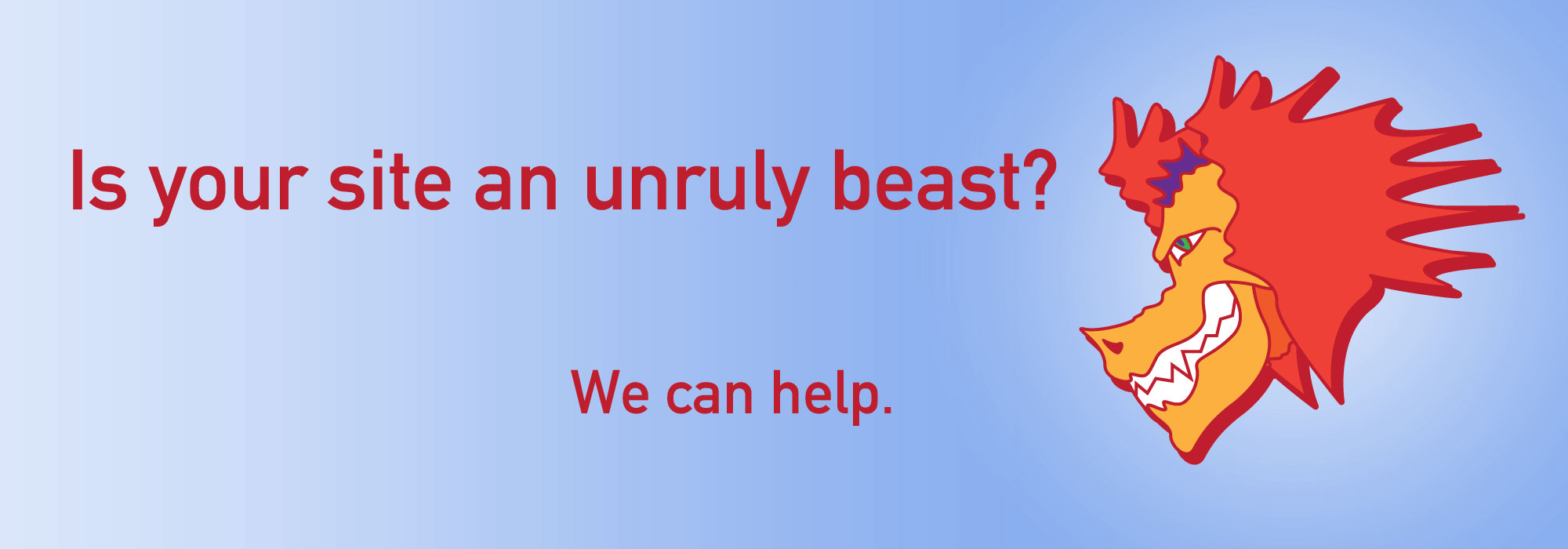 imgIs your web site an unruly beast